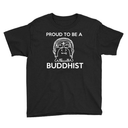Proud To Be A Buddhist T Shirt Youth Tee Designed By Gnuh79