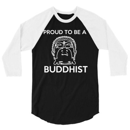 Proud To Be A Buddhist T Shirt 3/4 Sleeve Shirt Designed By Gnuh79