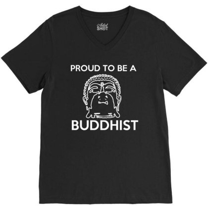 Proud To Be A Buddhist T Shirt V-neck Tee Designed By Gnuh79