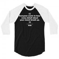 Rum - Everyone wants to hear every detail about your recent break up. 3/4 Sleeve Shirt | Artistshot