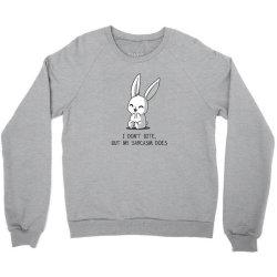 i don't bite, but my sarcasm does Crewneck Sweatshirt | Artistshot