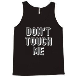 don't touch me Tank Top | Artistshot