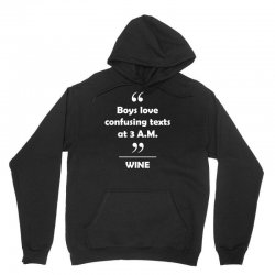 Wine - Boys love confusing texts at 3 am. Unisex Hoodie | Artistshot