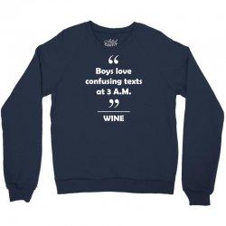 Wine - Boys love confusing texts at 3 am. Crewneck Sweatshirt | Artistshot