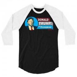 Donald Trump For President 2016 3/4 Sleeve Shirt | Artistshot