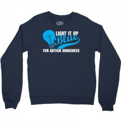 Light It Up Blue For Autism Awareness Crewneck Sweatshirt | Artistshot