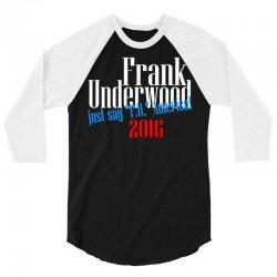 frank underwood 3/4 Sleeve Shirt | Artistshot
