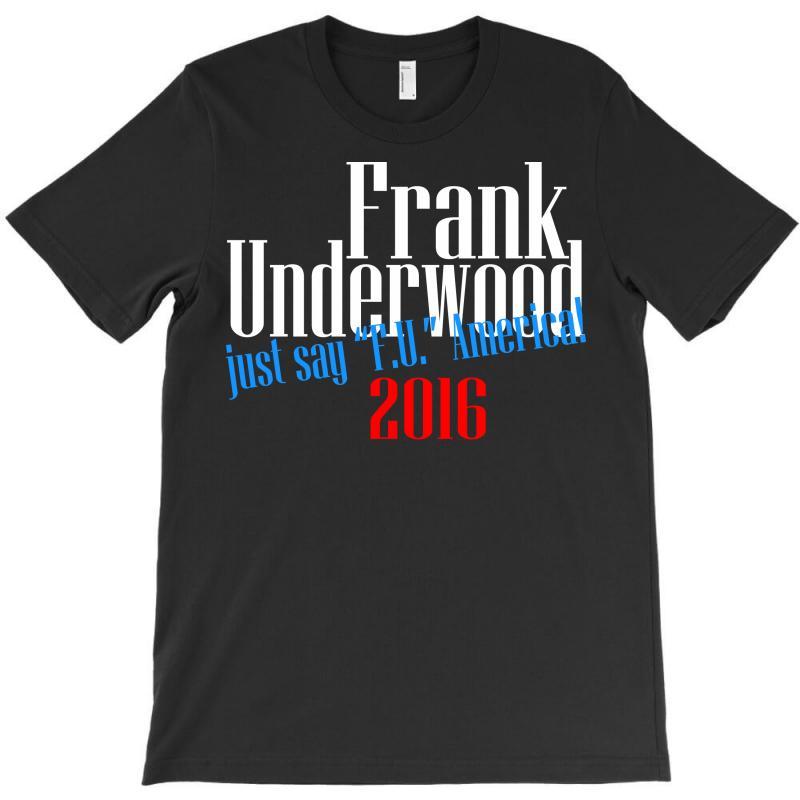 Frank Underwood T-shirt | Artistshot