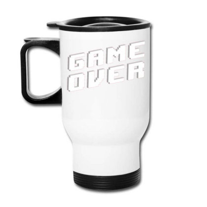 Game Over Travel Mug Designed By Zizahart