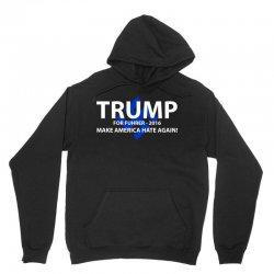 trump make america hate again Unisex Hoodie | Artistshot
