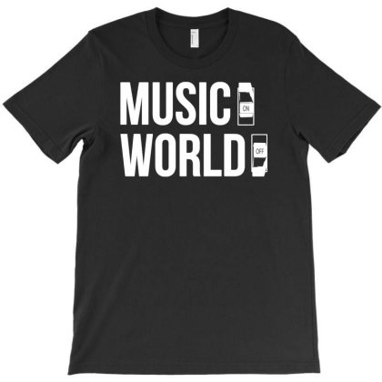 Music On World Off T-shirt Designed By Lyly
