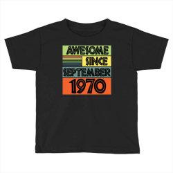 awesome since september 1970 Toddler T-shirt | Artistshot
