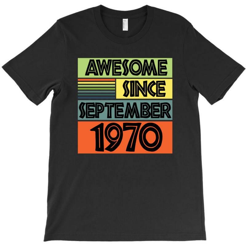 Awesome Since September 1970 T-shirt | Artistshot