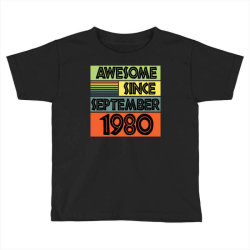 awesome since september 1980 Toddler T-shirt | Artistshot