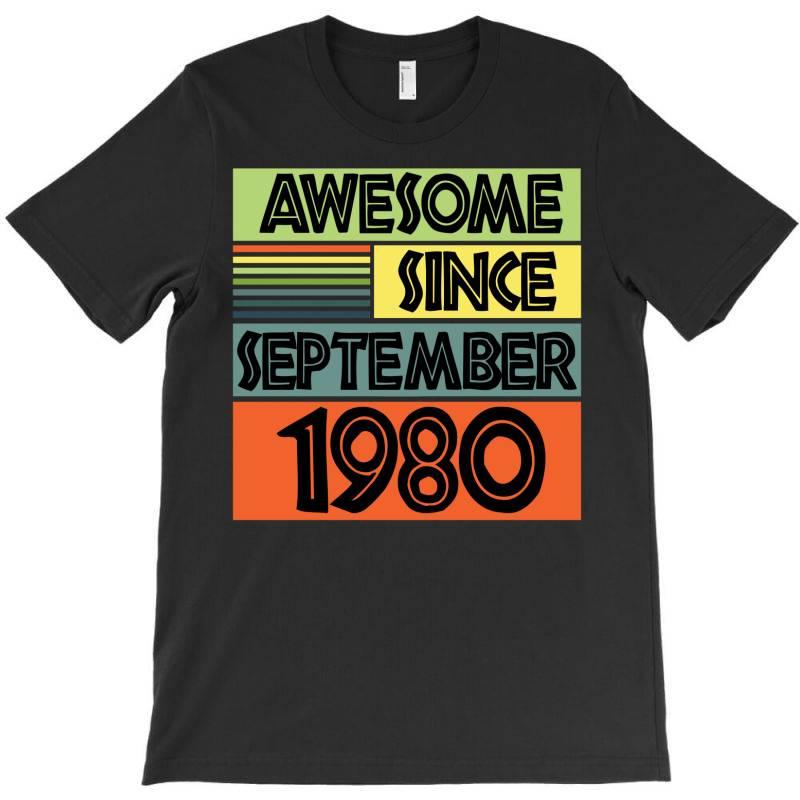 Awesome Since September 1980 T-shirt | Artistshot