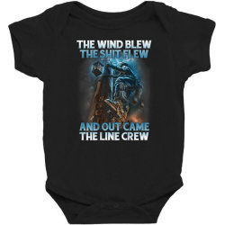 The Wind Blew Out Came The Line Crew Baby Bodysuit   Artistshot