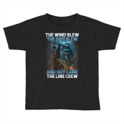 The Wind Blew Out Came The Line Crew Toddler T-shirt   Artistshot