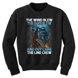 The Wind Blew Out Came The Line Crew Youth Sweatshirt   Artistshot