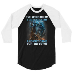 The Wind Blew Out Came The Line Crew 3/4 Sleeve Shirt | Artistshot