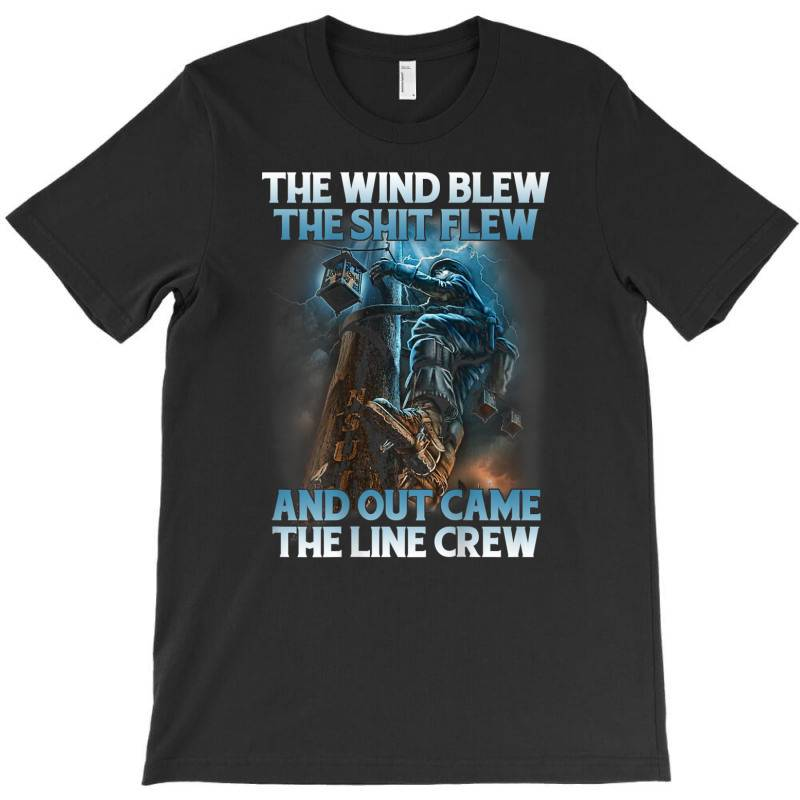 The Wind Blew Out Came The Line Crew T-shirt | Artistshot