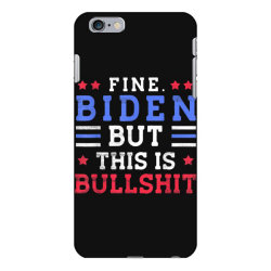 fine biden but this is bullshit iPhone 6 Plus/6s Plus Case | Artistshot