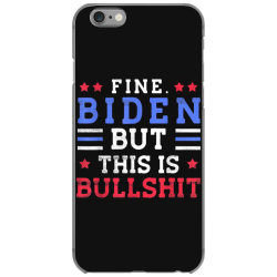 fine biden but this is bullshit iPhone 6/6s Case | Artistshot