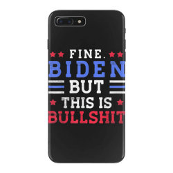 fine biden but this is bullshit iPhone 7 Plus Case | Artistshot