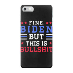 fine biden but this is bullshit iPhone 7 Case | Artistshot