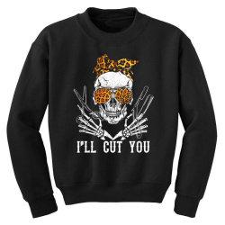 I'll Cut You Skull Youth Sweatshirt | Artistshot