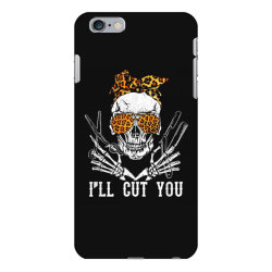 I'll Cut You Skull iPhone 6 Plus/6s Plus Case | Artistshot