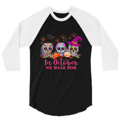 In October We Wear Pink Sugar Skull 3/4 Sleeve Shirt   Artistshot