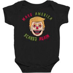 make america scared again Baby Bodysuit | Artistshot