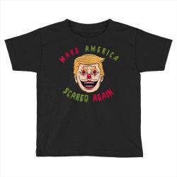 make america scared again Toddler T-shirt | Artistshot