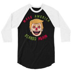 make america scared again 3/4 Sleeve Shirt | Artistshot
