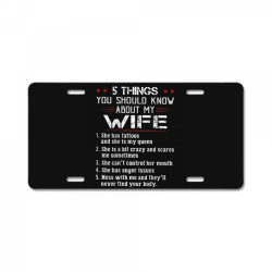 5 things you should know about my wife License Plate | Artistshot