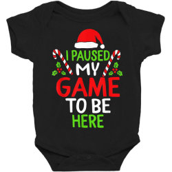paused my game to be here christmas Baby Bodysuit | Artistshot