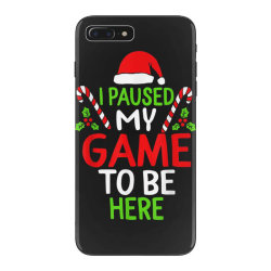 paused my game to be here christmas iPhone 7 Plus Case | Artistshot