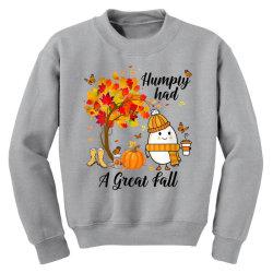 Humpty Had A Great Fall Funny Autumn Youth Sweatshirt | Artistshot