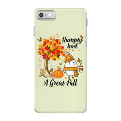 Humpty Had A Great Fall Funny Autumn iPhone 7 Case   Artistshot