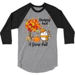 Humpty Had A Great Fall Funny Autumn 3/4 Sleeve Shirt | Artistshot