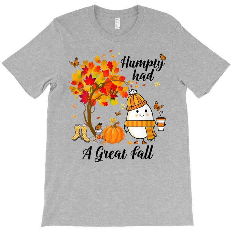 Humpty Had A Great Fall Funny Autumn T-shirt | Artistshot