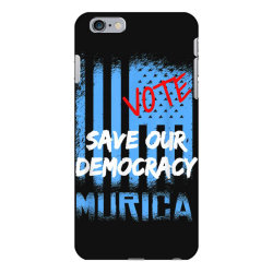 save our democracy iPhone 6 Plus/6s Plus Case | Artistshot