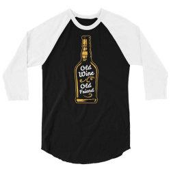 old wine old friend 3/4 Sleeve Shirt | Artistshot