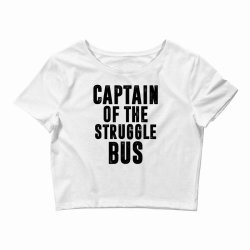 CAPTAIN OF THE STRUGGLE BUS | Funny quotes Crop Top | Artistshot