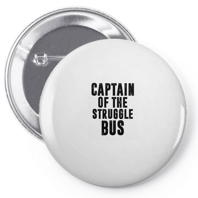 Captain Of The Struggle Bus | Funny Quotes Pin-back Button | Artistshot