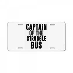 CAPTAIN OF THE STRUGGLE BUS | Funny quotes License Plate | Artistshot