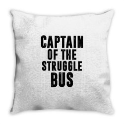 CAPTAIN OF THE STRUGGLE BUS | Funny quotes Throw Pillow | Artistshot