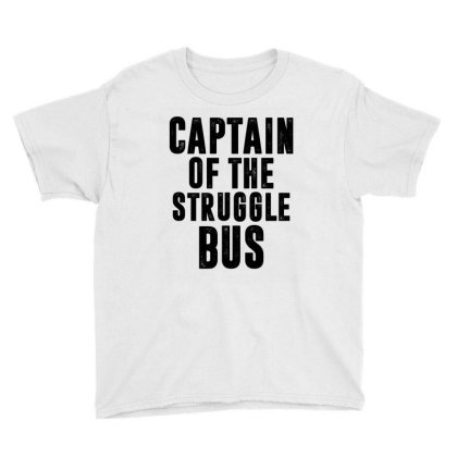 Captain Of The Struggle Bus | Funny Quotes Youth Tee Designed By Rafaellopez