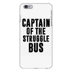CAPTAIN OF THE STRUGGLE BUS | Funny quotes iPhone 6 Plus/6s Plus Case | Artistshot