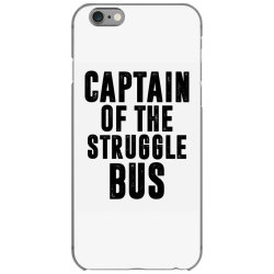 CAPTAIN OF THE STRUGGLE BUS | Funny quotes iPhone 6/6s Case | Artistshot